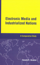 Electronic Media and Industrialized Nations: A Comparative Study (0813804221) cover image
