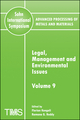 Advanced Processing of Metals and Materials (Sohn International Symposium), Volume 9, Legal, Management and Environmental Issues (0873396421) cover image