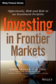Investing in Frontier Markets: Opportunity, Risk and Role in an Investment Portfolio (1118556321) cover image