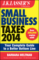 J.K. Lasser's Small Business Taxes 2014: Your Complete Guide to a Better Bottom Line (1118754921) cover image