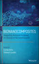 Bionanocomposites: Integrating Biological Processes for Bioinspired Nanotechnologies (1118942221) cover image