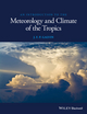An Introduction to the Meteorology and Climate of the Tropics (1119086221) cover image