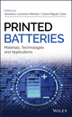 Printed Batteries: Materials, Technologies and Applications (1119287421) cover image