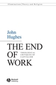 The End of Work: Theological Critiques of Capitilism (1405158921) cover image