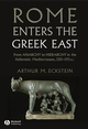 Rome Enters the Greek East: From Anarchy to Hierarchy in the Hellenistic Mediterranean, 230-170 BC (1405160721) cover image