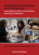 Small Animal Emergency and Critical Care: Case Studies in Client Communication, Morbidity and Mortality (1405167521) cover image