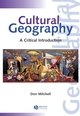 Cultural Geography: A Critical Introduction (1557868921) cover image