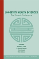 Longevity Health Sciences: The Phoenix Conference, Volume 1055 (1573315621) cover image