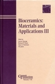 Bioceramics: Materials and Applications III: Ceramic Transactions, Volume 110 (1574981021) cover image