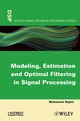 Modeling, Estimation and Optimal Filtration in Signal Processing (1848210221) cover image
