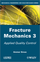 Fracture Mechanics 3: Applied Quality Control (1848214421) cover image