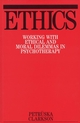 Ethics: Working with Ethical and Moral Dilemmas in Psychotherapy (1861561121) cover image