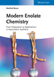 Modern Enolate Chemistry: From Preparation to Applications in Asymmetric Synthesis (3527334521) cover image