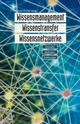 Wissensmanagement, Wissenstransfer, Wissensnetzwerke: Konzepte, Methoden, Erfahrungen, 2. Auflage (3895787221) cover image