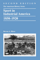 Sport in Industrial America, 1850-1920, Second Edition (EHEP002821) cover image