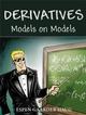 Derivatives Models on Models