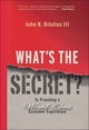 What's the Secret?: To Providing a World-Class Customer Experience (0470196122) cover image
