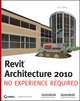 Revit Architecture 2010: No Experience Required (0470447222) cover image