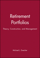 Retirement Portfolios: Theory, Construction, and Management, Set (0470561122) cover image