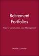 Retirement Portfolios: Theory, Construction, and Management, Set