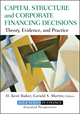 Capital Structure and Corporate Financing Decisions: Theory, Evidence, and Practice (0470569522) cover image