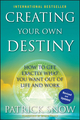 Creating Your Own Destiny: How to Get Exactly What You Want Out of Life and Work  (0470582022) cover image