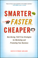 Smarter, Faster, Cheaper: Non-Boring, Fluff-Free Strategies for Marketing and Promoting Your Business (0470647922) cover image