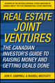 Real Estate Joint Ventures: The Canadian Investor s Guide to Raising Money and Getting Deals Done (0470737522) cover image