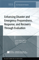 Enhancing Disaster and Emergency Preparedness, Response, and Recovery Through Evaluation: New Directions for Evaluation, Number 126 (0470769122) cover image