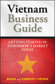 Vietnam Business Guide: Getting Started in Tomorrow's Market Today (0470824522) cover image