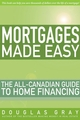 Mortgages Made Easy: The All-Canadian Guide to Home Financing (0470837322) cover image