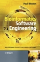 Bioinformatics Software Engineering: Delivering Effective Applications (0470857722) cover image