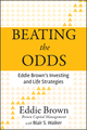 Beating the Odds: Eddie Brown's Investing and Life Strategies (0470936622) cover image