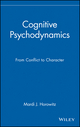Cognitive Psychodynamics: From Conflict to Character  (0471117722) cover image