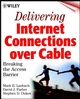 Delivering Internet Connections over Cable: Breaking the Access Barrier (0471438022) cover image