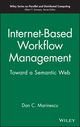 Internet-Based Workflow Management: Toward a Semantic Web (0471439622) cover image