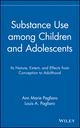Substance Use among Children and Adolescents: Its Nature, Extent, and Effects from Conception to Adulthood (0471580422) cover image