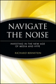Navigate the Noise: Investing in the New Age of Media and Hype (0471735922) cover image