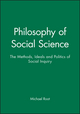 Philosophy of Social Science: The Methods, Ideals and Politics of Social Inquiry (0631190422) cover image