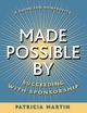 Made Possible By: Succeeding with Sponsorship (0787965022) cover image