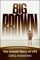 Big Brown: The Untold Story of UPS (0787994022) cover image
