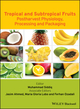 Tropical and Subtropical Fruits: Postharvest Physiology, Processing and Packaging (0813811422) cover image