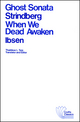 Ghost Sonata and When We Dead Awaken: A Dramatic Epilogue in Three Acts (0882951122) cover image