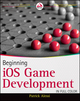 Beginning iOS Game Development (1118107322) cover image