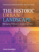 The Historic Urban Landscape: Managing Heritage in an Urban Century (1118932722) cover image