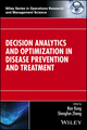 Decision Analytics and Optimization in Disease Prevention and Treatment (1118960122) cover image