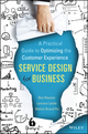 Service Design for Business: A Practical Guide to Optimizing the Customer Experience (1118988922) cover image