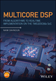 Multicore DSP: From Algorithms to Real-time Implementation on the TMS320C66x SoC (1119003822) cover image
