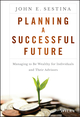 Planning a Successful Future: Managing to Be Wealthy for Individuals and Their Advisors (1119069122) cover image