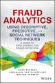 Fraud Analytics Using Descriptive, Predictive, and Social Network Techniques: A Guide to Data Science for Fraud Detection (1119133122) cover image